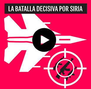 La batalla decisiva por Siria