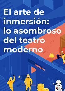 El arte de la inmersión: beneficios de ir al teatro moderno