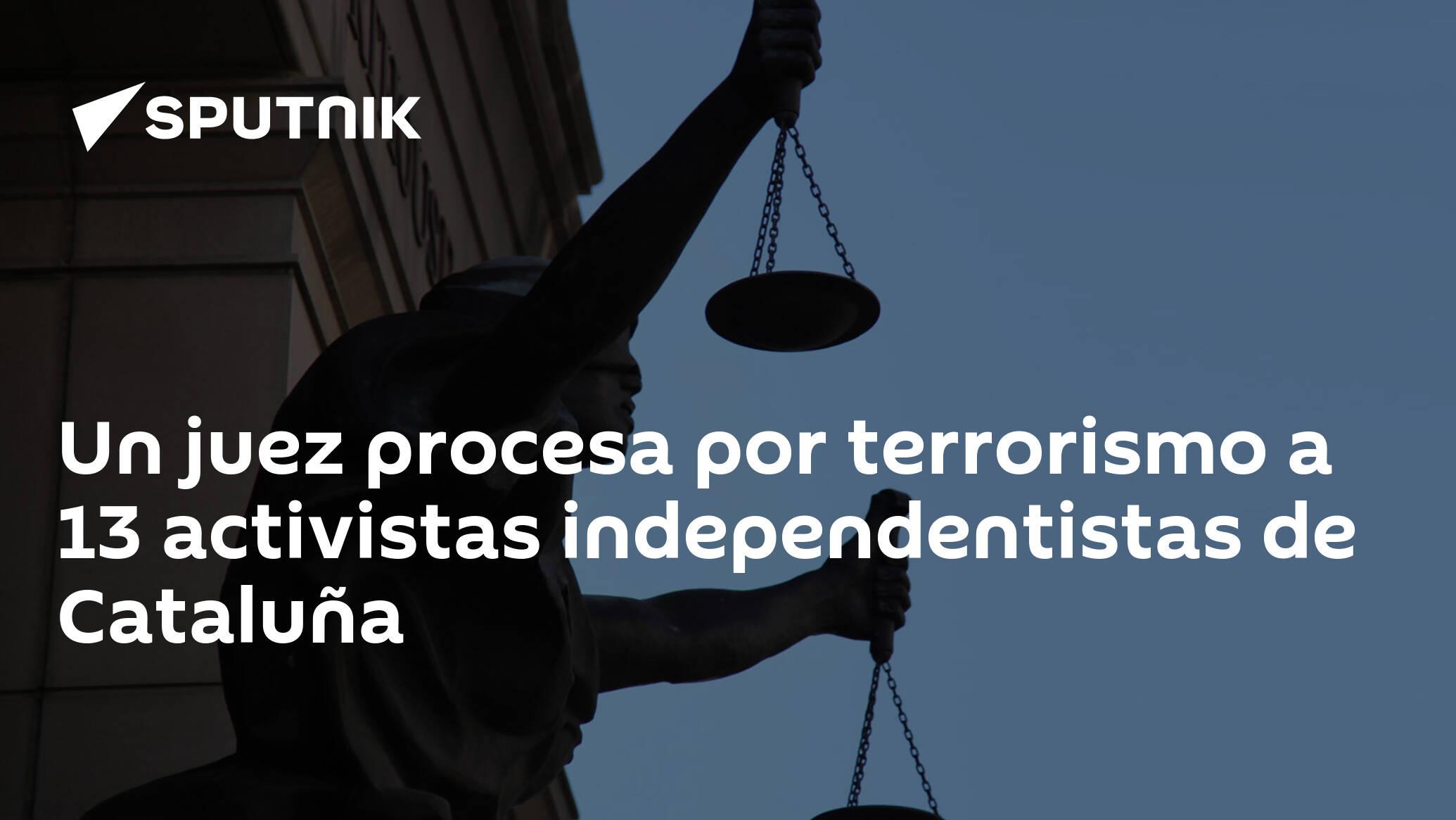 Un juez procesa por terrorismo a 13 activistas independentistas de Cataluña