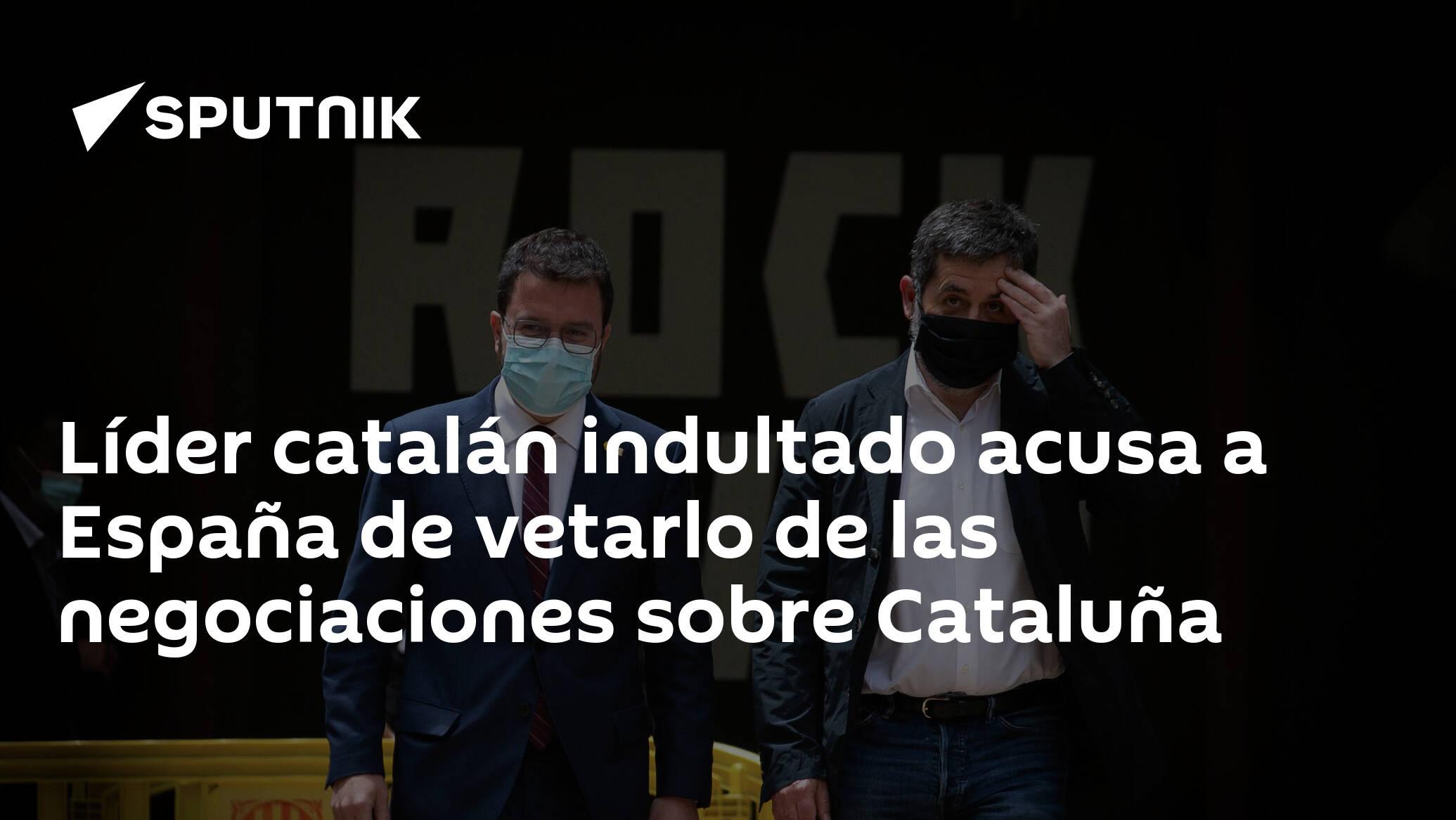 Líder catalán indultado acusa a España de vetarlo de las negociaciones sobre Cataluña
