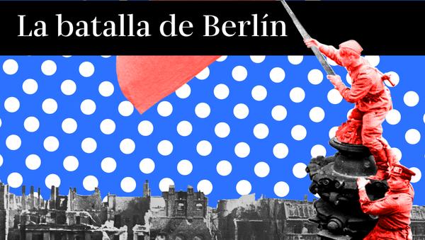 La Batalla de Berlín - Sputnik Mundo
